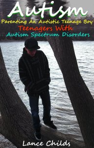 Autism Parenting an Autistic Teenage Boy