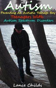 Autism Parenting an Autistic Teenage Boy