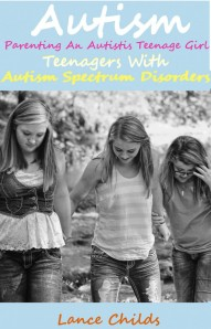 Autism Parenting an Autistic Teenage Girl