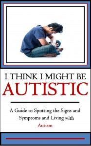 I Think I Might Be Autistic