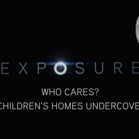 "The Exposure documentary front screen. It is black with the words ""Exposure: Who Cares? Children's Homes Undercover"" in white and grey text."