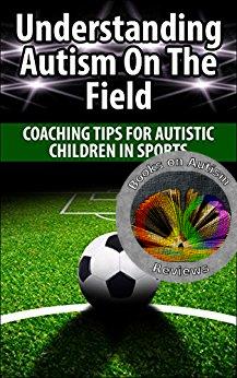 Understanding Autism on the Field