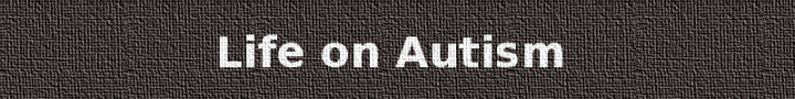 A grey canvas style banner with the text 'Life on Autism'